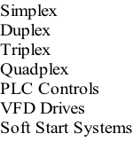 Simplex Duplex Triplex Quadplex PLC Controls VFD Drives Soft Start Systems